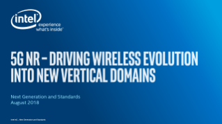 5G NR – Driving Wireless Evolution into New Vertical Domains