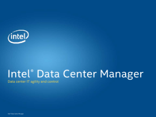 Intel® Data Center Manager for IT Agility and Control
